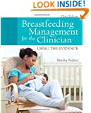 Breastfeeding Management For The Clinician: Using the Evidence