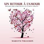 Un retour à l'amour: Réflexions sur les principes de un cours en miracles | Marianne Williamson