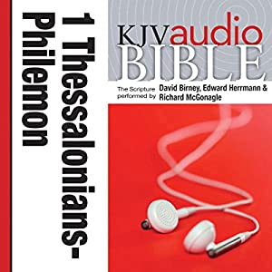 King James Version Audio Bible:1 Thessalonians through Philemon Audiobook