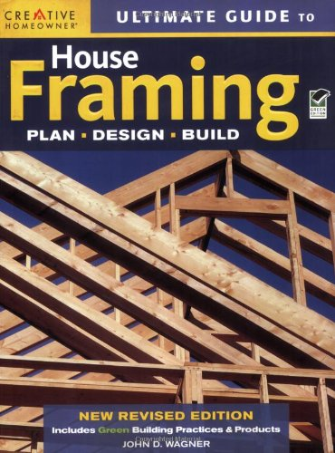 Ultimate Guide to House Framing, 3rd edition - Creative Homeowner - 1580114431 - ISBN:1580114431