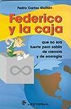 img - for Federico y la caja. Que no era fuerte pero sabia de ciencia (Biblioteca Juvenil) (Spanish Edition) book / textbook / text book