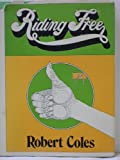 Riding free (0316151572) by Coles, Robert