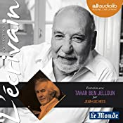 Entretien avec Tahar Ben Jelloun (Collection L'écrivain) | Tahar Ben Jelloun, Jean-Luc Hees