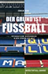Der Grund ist Fu�ball: Fotografische...