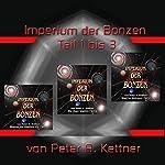 Imperium der Bonzen (Teile 1 - 3) | Peter A. Kettner