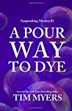 A Pour Way to Dye: Book 2 in the Soapmaking Mysteries