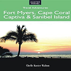 Florida's Fort Myers, Sanibel & Captiva Audiobook