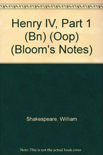 William Shakespeare's Henry Iv, Part One (Bloom's Notes)