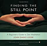 img - for Finding the Still Point (Book and CD): A Beginner's Guide to Zen Meditation (Dharma Communications) book / textbook / text book