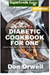 Diabetic Cookbook For One: Over 210 D...