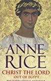 Christ the Lord: Out of Egypt (0099460165) by Rice, Anne