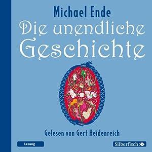 Die unendliche Geschichte (       ungekürzt) von Michael Ende Gesprochen von: Gert Heidenreich