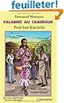Palabres au Cameroun : Edition biling...