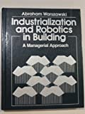 Industrialization and Robotics in Building: A Managerial Approach