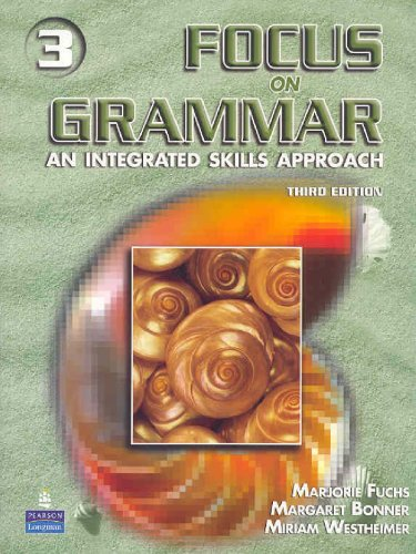 Focus On Grammar 3: An Integrated Skills Approach, Third...