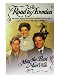 May the Best Man Win (Road to Avonlea, No 17) (055348043X) by Hamilton, Jane