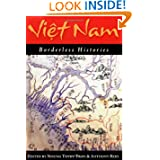 Viet Nam: Borderless Histories (New Perspectives in Se Asian Studies)
