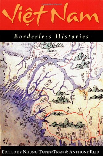 Viet Nam: Borderless Histories (New Perspectives in Se...