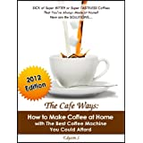 The Cafe Ways: How to Make Espresso Coffee at Home with The Best Coffee Machine You Could Afford ~ Edyson  Solaiman