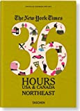 The New York Times, 36 Hours USA & Canada: Northeast (36 Hours (Taschen))