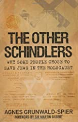 The Other Schindlers: What Made People Save Jews from the Holocaust