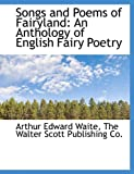img - for Songs and Poems of Fairyland: An Anthology of English Fairy Poetry book / textbook / text book