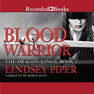 Blood Warrior: The Dragon Kings, Book 2 | [Lindsey Piper]