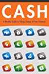 Cash: A Weekly Guide to Taking Charge...