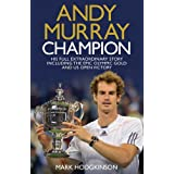 Andy Murray: Champion: The Full Extraordinary Storyby Mark Hodgkinson