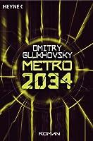 Metro 2034: Roman (Metro 2033/2034) (German Edition)