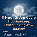 Hypnosis 8 Hour Sleep Cycle Stop Smoking, Quit Smoking Now Booster | Joel Thielke