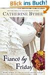 Fianc� by Friday (Weekday Brides Seri...