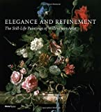 img - for Elegance and Refinement: The Still-Life Paintings of Willem van Aelst book / textbook / text book