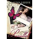 Parallel (Travelers Series Book 1) ~ Claudia Lefeve