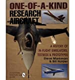 img - for One-of-a-Kind Research Aircraft : A History of In-Flight Simulators, Testbeds, & Prototypes(Hardback) - 2007 Edition book / textbook / text book