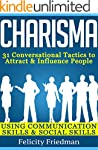 Charisma: 31 Powerful Ways to Attract...