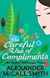 Alexander McCall Smith The Careful Use Of Compliments (Isabel Dalhousie Novels)