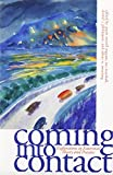 img - for Coming into Contact: Explorations in Ecocritical Theory and Practice book / textbook / text book