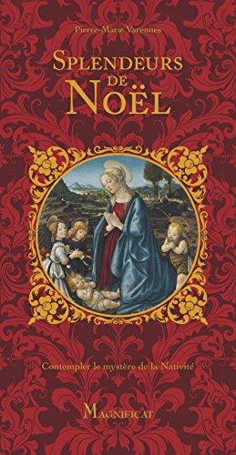 Splendeurs de Noël : contempler le mystère de la Nativité