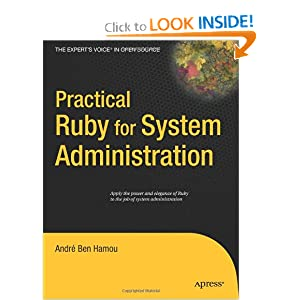 Download Practical Ruby for System Administration (Expert's Voice in Open Source)