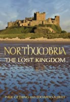 Northumbria: The Lost Kingdom (Hidden History)