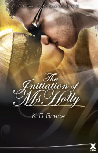 The Initiation of Ms Holly (Xcite Novels)