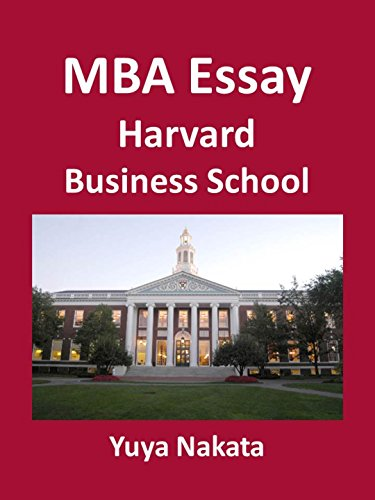 harvard mba admission essay The 2017 harbus mba essay guide is harvard business school as 16 essays included in the 2015 mba essay guide the harbus essay guide during my application.