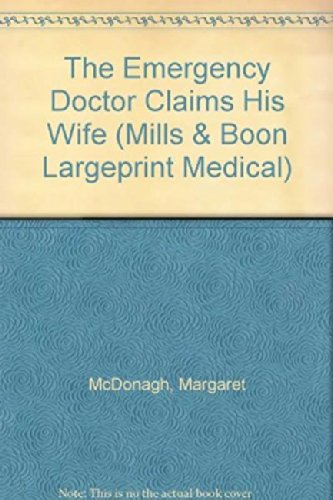 the-emergency-doctor-claims-his-wife-mills-boon-largeprint-medical