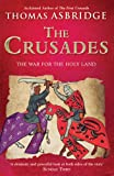 Thomas Asbridge The Crusades: The War for the Holy Land