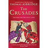 "The Crusades: The War for the Holy Landvon ""Thomas Asbridge"""