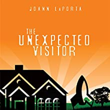 The Unexpected Visitor: A Journey of Hilarious and Sometimes Embarrassing Moments (       UNABRIDGED) by Joann LaPorta Narrated by Melissa Madole