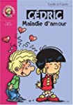 C�dric, tome 7 : Maladie d'amour