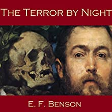The Terror by Night (       UNABRIDGED) by E. F. Benson Narrated by Cathy Dobson