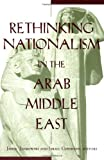 img - for Rethinking Nationalism in the Arab Middle East book / textbook / text book